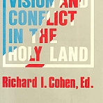 Vision And Conflict In The Holy Land